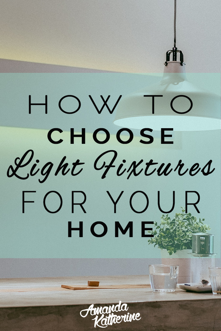 how to choose the right light fixtures for your home